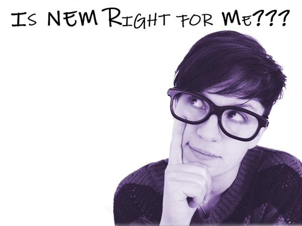 Are You Thinking About NEM???