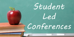 Student Led Parent Teacher Conferences