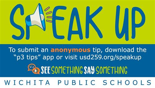 Students are encouraged that if they see something, to say something.