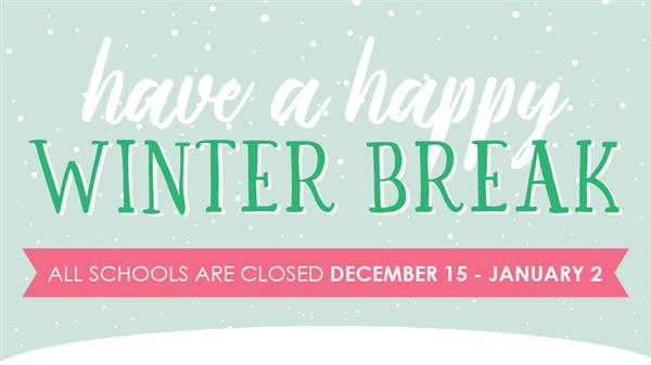 Winter break is Dec. 15 through Jan. 2