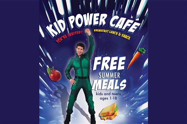 Kid Power Café Summer Food Program offers free meals to all children