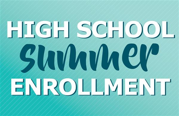 High school summer school enrollment begins April 15