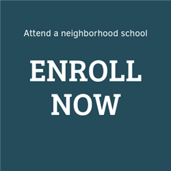 attend a neighborhood school, enroll now