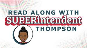 Read Along with SUPERintendent Thompson Video Series