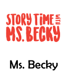 Story Time with Ms Becky
